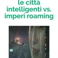 Pantagruel - Smart Cities - Le strade delle città del futuro: le città intelligenti vs. imperi roaming